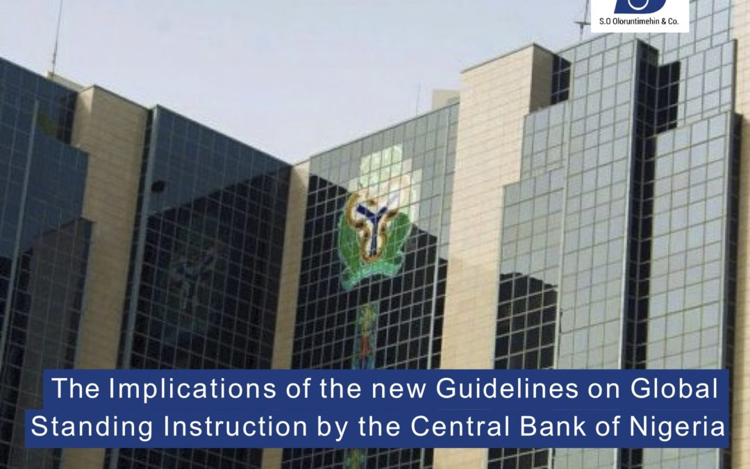 The Implications of the new Guidelines on Global Standing Instruction by the Central Bank of Nigeria