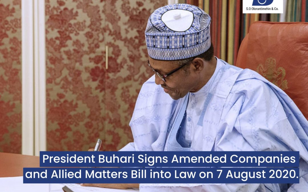 President Buhari Signs Amended Companies and Allied Matters Bill into Law on 7 August 2020.