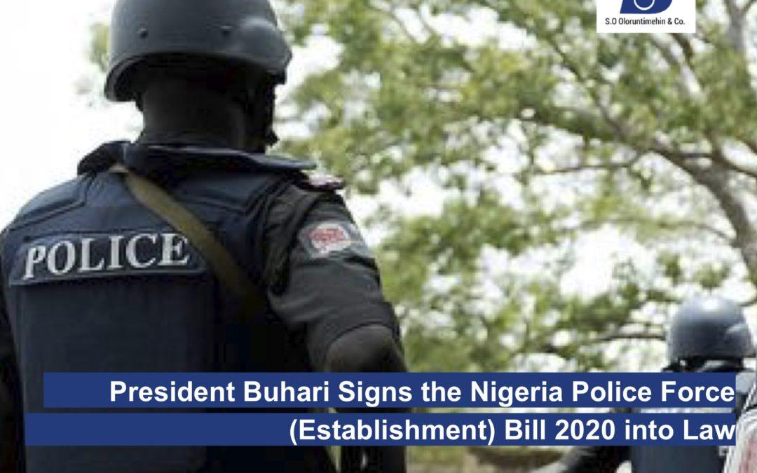 President Buhari Signs the Nigeria Police Force (Establishment) Bill 2020 into Law