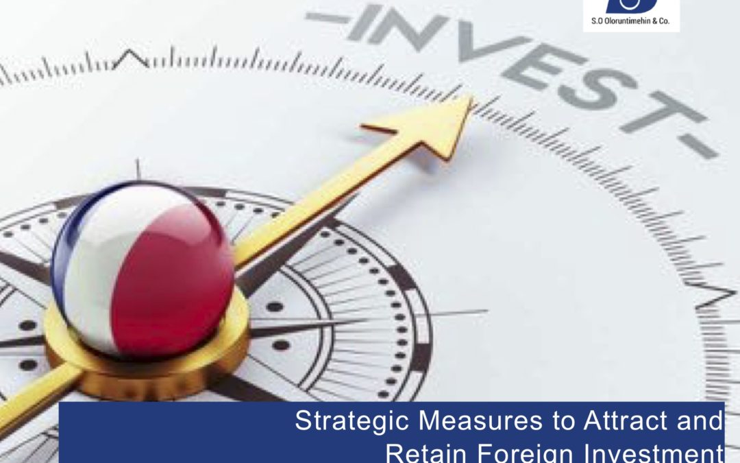 Strategic Measures to Attract and Retain Foreign Investments
